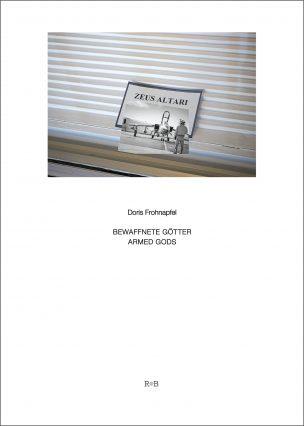 Bewaffnete Goetter/Armed Gods, 2018 RpB Richter • Brueckner, Köln 2018 ISBN 978-3-9817241-2-7 Gefördert von/ Made possible through the generous support of: Stadt Köln-Die Oberbürgermeisterin-Kulturamt